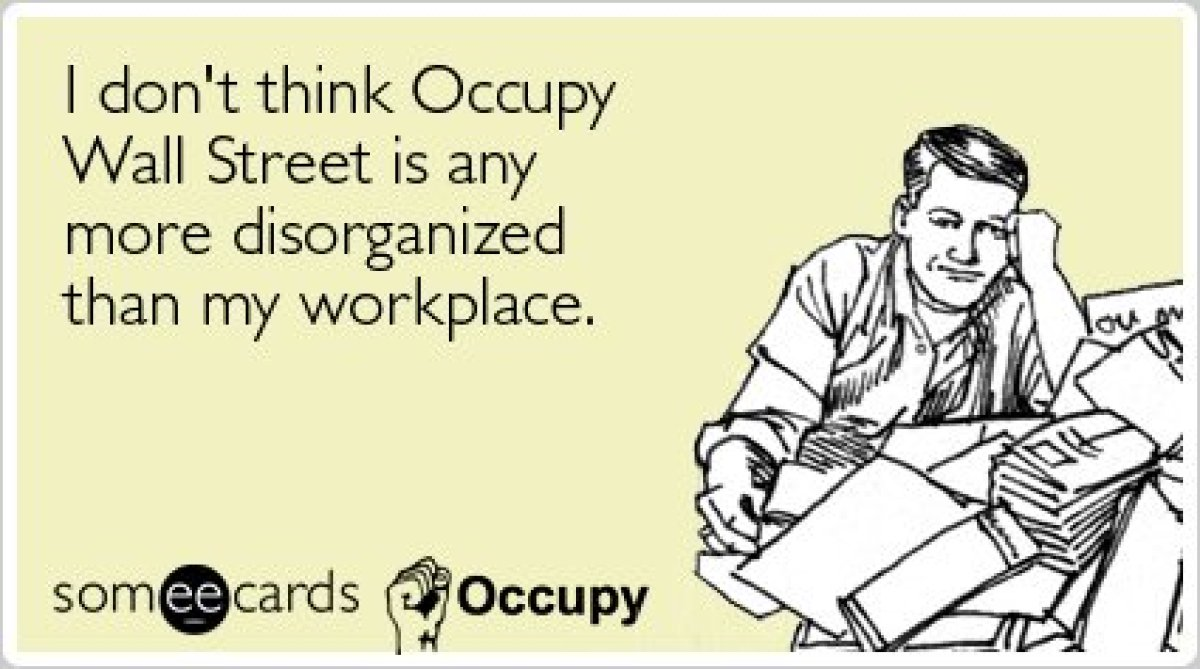 """<strong>To send this card go <a href=""""http://www.someecards.com/occupysomething-cards/workplace-occupy-wall-street-protests-f"""