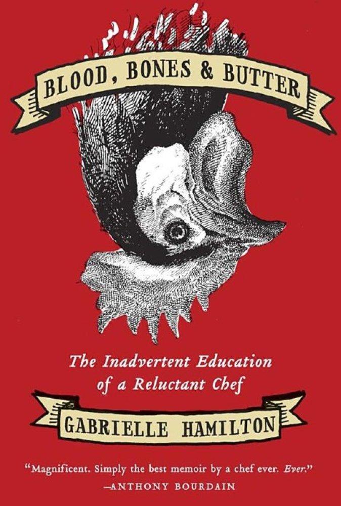 "Gabrielle Hamilton's <a href=""http://www.amazon.com/Blood-Bones-Butter-Inadvertent-Education/dp/140006872X/ref=sr_1_1?s=books"