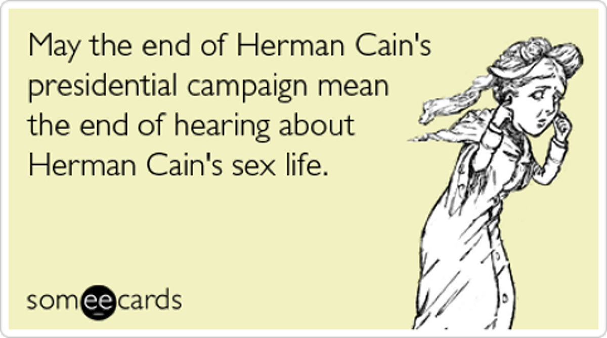 "To send this card, <a href=""http://www.someecards.com/somewhat-topical-cards/herman-cain-sex-life-harassment-funny-ecard"" tar"