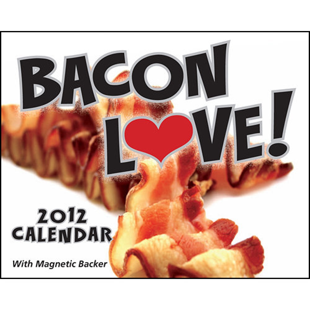"Comes with a free vat of grease. (Via <a href=""http://www.calendars.com/Weird-and-Interesting/Bacon-Love-2012-Mini-Desk-Calen"