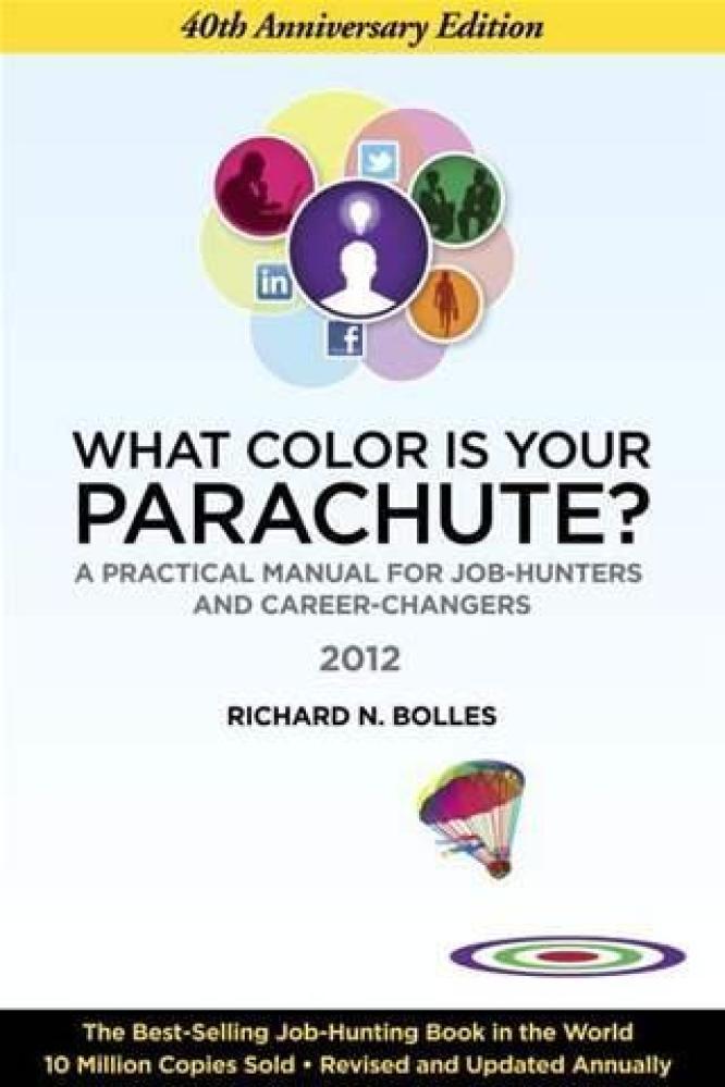 """""""<a href=""""http://www.amazon.com/What-Color-Your-Parachute-2012/dp/1607740109/ref=sr_1_1?s=books&ie=UTF8&qid=1330889736&sr=1-1"""
