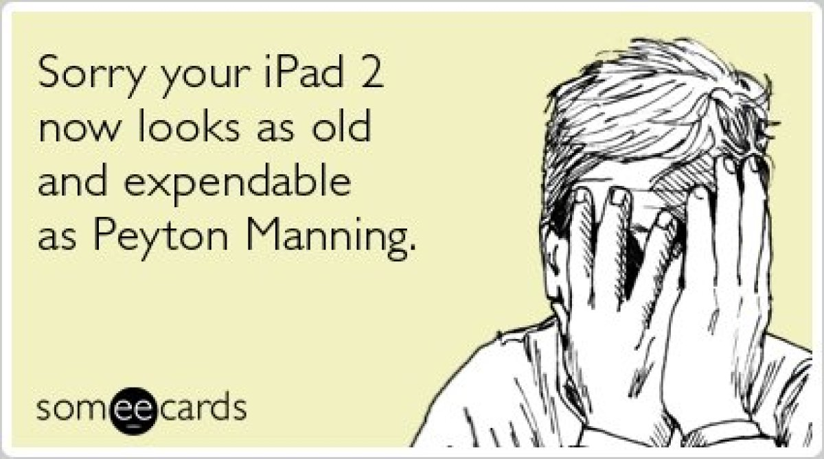 "<strong><a href=""http://www.someecards.com/somewhat-topical-cards/ipad-apple-peyton-manning-colts-funny-ecard"" target=""_hplin"