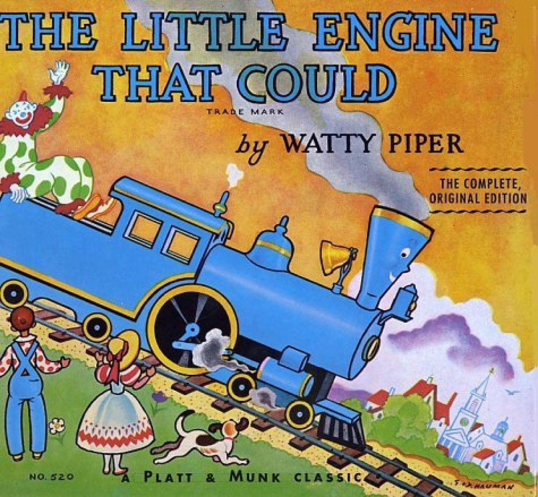 """The Little Engine That Could"" is one of the best examples of the power of positive thinking. Even when all the other bigger"