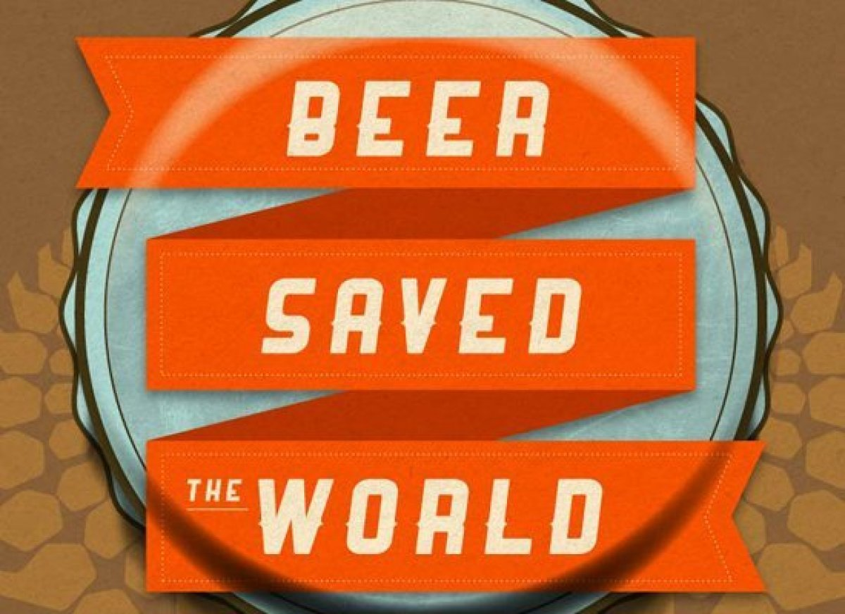 A tale of how beer saved the world.