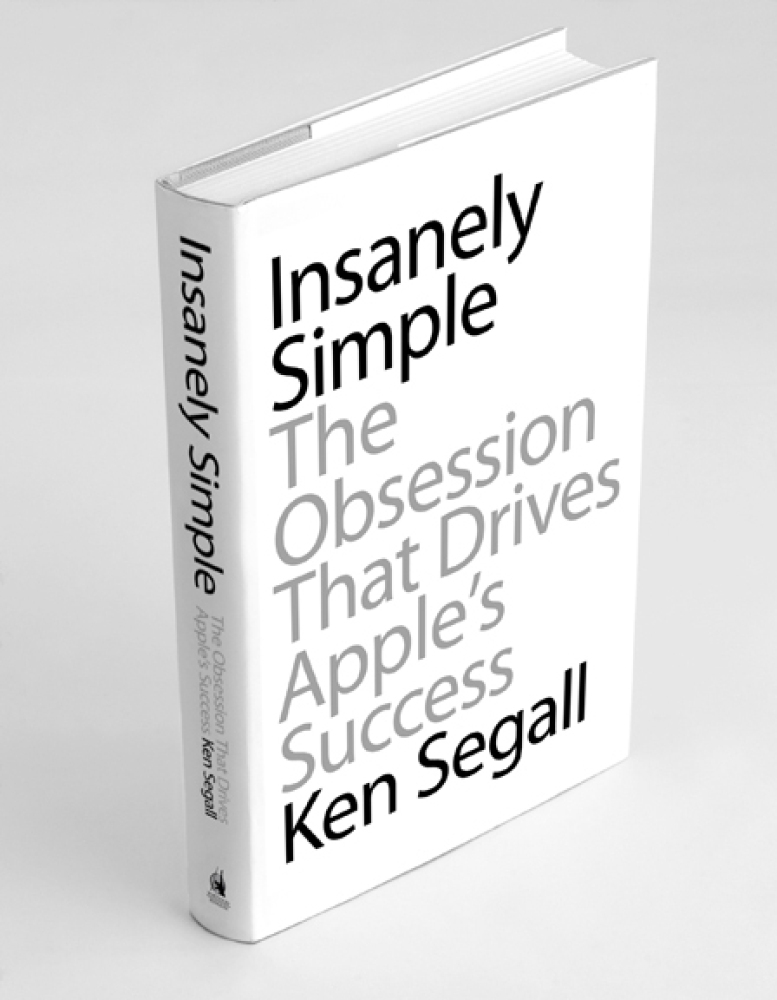 While Ken Segall's <em>Insanely Simple: The Obsession That Drives Apple's Success</em> isn't due to be released until April 2