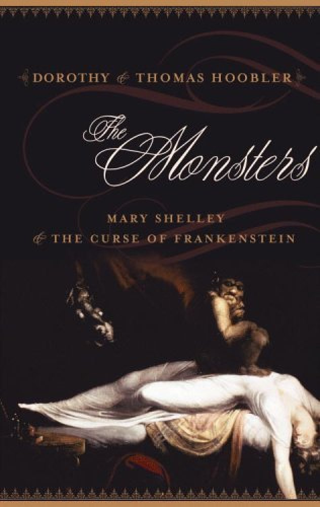 "<a href=""http://www.hachettebookgroup.com/books_9780316075725.htm"" target=""_hplink"">""The Monsters: Mary Shelley and the Curse"