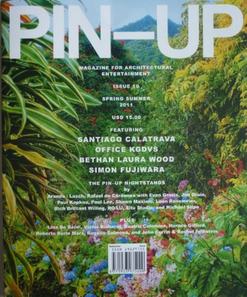 PIN-UP 10. Published: Spring Summer 2011. Editors: Felix Burrichter (Editor/Creative Director) Pierre Alexandre de Looz (Edit