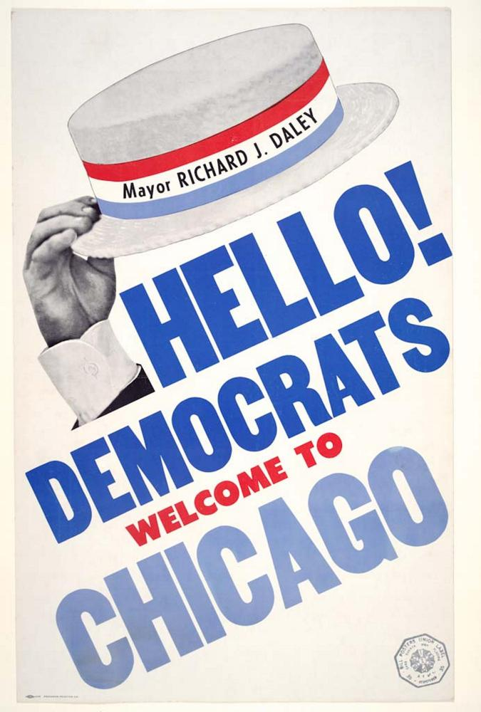Broadsides like this welcomed Democrats to Chicago on behalf of Mayor Richard J. Daley. The Democratic National Convention wa