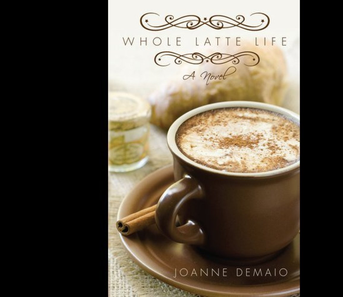 <em>Whole Latte Life</em> by Joanne DeMaio (Popular Fiction)