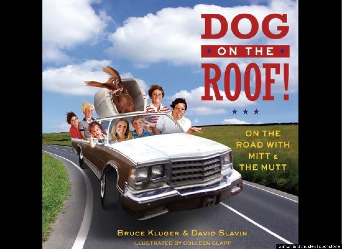 """Bruce Kluger and David Slavin's satirical children's book, """"Dog on the Roof: On the Road With Mitt & the Mutt"""" (illustrated b"""
