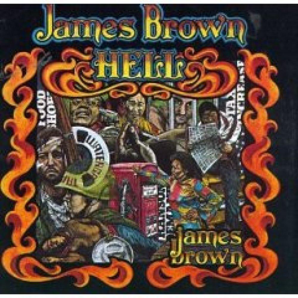 "<a href=""http://www.amazon.com/Hell-James-Brown/dp/B000001E77/ref=sr_1_1?s=music&ie=UTF8&qid=1338764314&sr=1-1"" target=""_hpli"