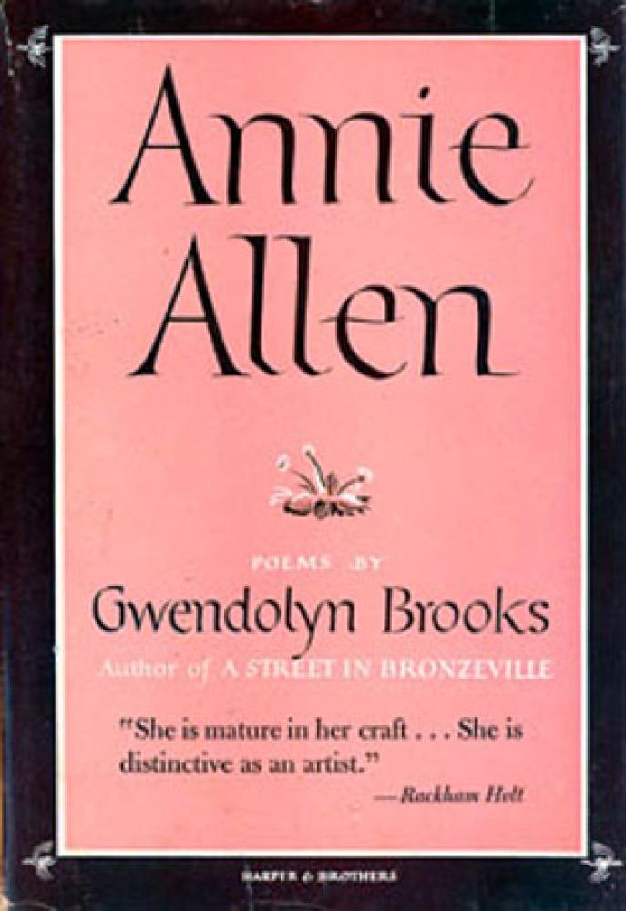 """Annie Allen"" by Gwendolyn Brooks (1949)"
