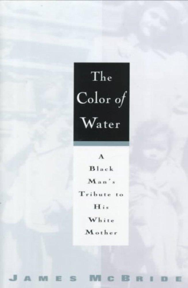 <em>The Color of Water</em> by James McBride
