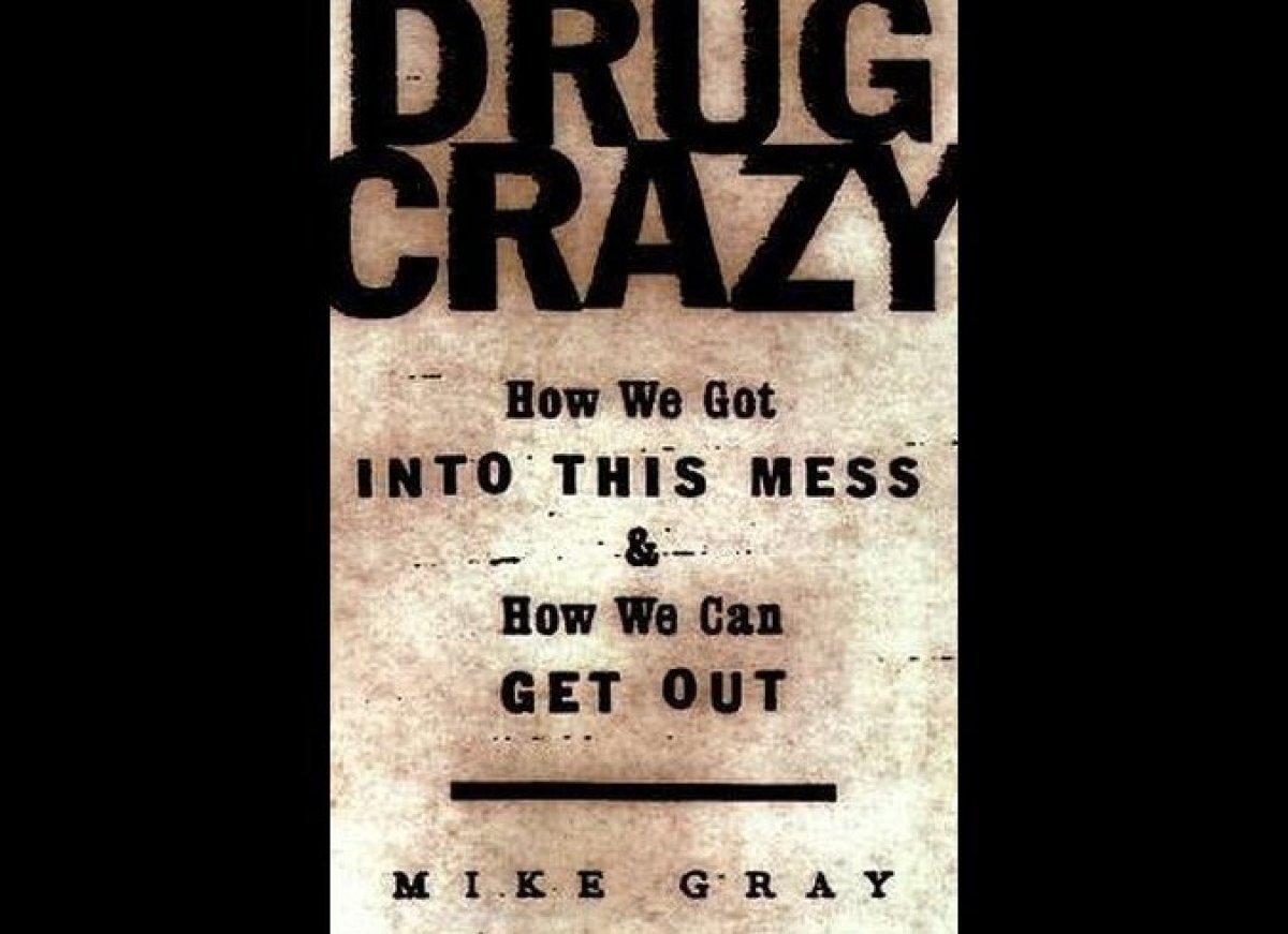"""<a href=""""http://www.barnesandnoble.com/w/drug-crazy-michael-gray/1002848113"""" target=""""_hplink"""">""""DRUG CRAZY: How We Got Into Th"""