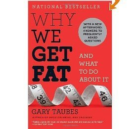 "<a href=""http://www.amazon.com/Why-We-Get-Fat-About/dp/0307474259/ref=sr_1_1?ie=UTF8&qid=1347048402&sr=8-1&keywords=why+we+ge"