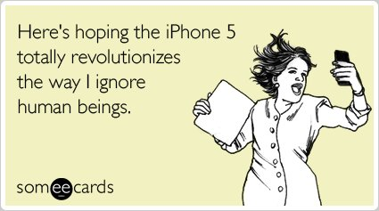 """<strong><a href=""""http://www.someecards.com/somewhat-topical-cards/iphone-5-ignore-people-apple-funny-ecard"""">To send this card"""