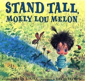 "<a href=""http://www.amazon.com/Stand-Tall-Molly-Lou-Melon/dp/0399234160/ref=sr_1_1?ie=UTF8&qid=1349276451&sr=8-1&keywords=Sta"