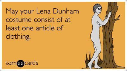 """<strong><a href=""""http://www.someecards.com/halloween-cards/lena-dunham-costume-naked-halloween-funny-ecard"""">To send this card"""
