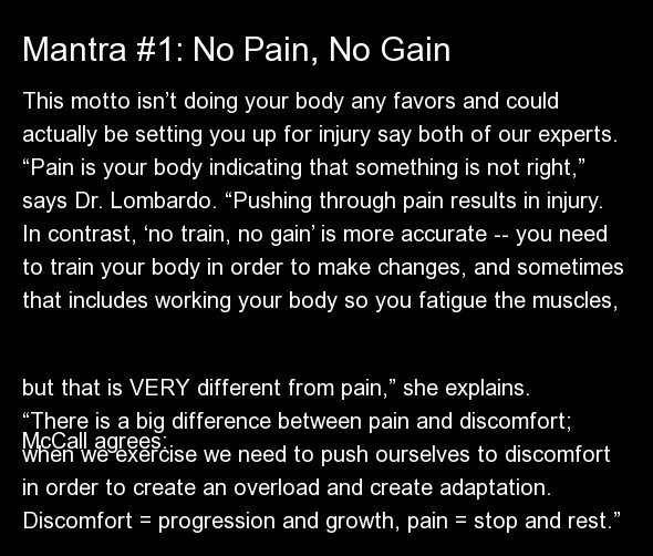 """This motto isn't doing your body any favors and could actually be setting you up for injury say both of our experts. """"Pain is"""