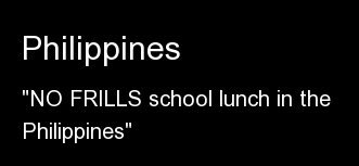 """""""NO FRILLS school lunch in the Philippines""""  <a href=""""http://imgur.com/CwcCu""""></a>"""