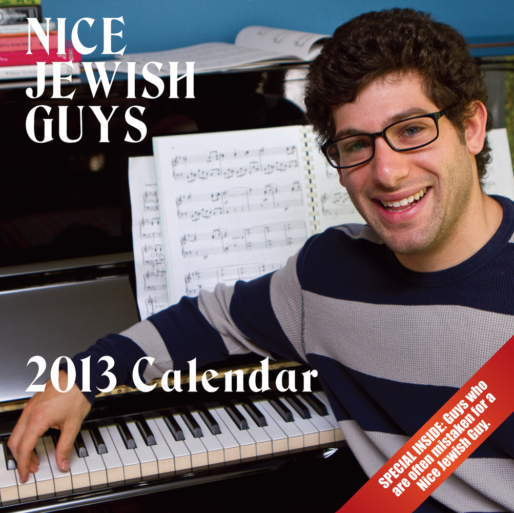 Nice Jewish Guys Calendar 2013 It's never too early to get your calendar for next year and it's always the right time to meet