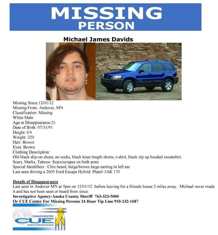 According to the CUE Center For Missing Persons, 21-year-old Michael DavidsDavids left his home in Andover, Minnesota at abou