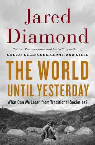 """<a href=""""http://www.amazon.com/The-World-Until-Yesterday-Traditional/dp/0670024813""""><em>The World Until Yesterday: What Can W"""