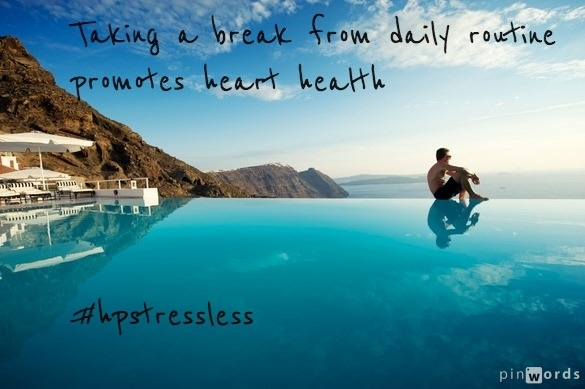 """Vacations reduce the risk of heart attack by 30% in men and 50% in women, <a href=""""http://www.pbs.org/thisemotionallife/blogs"""