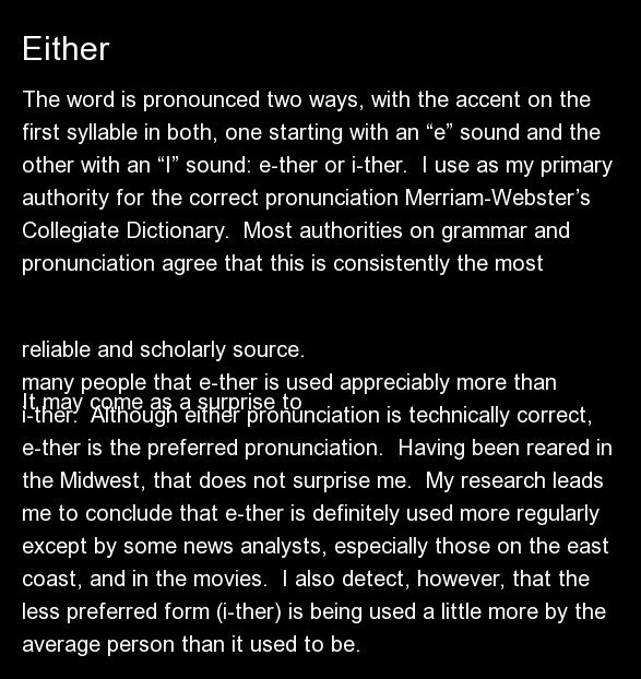 """The word is pronounced two ways, with the accent on the first syllable in both, one starting with an """"e"""" sound and the other"""