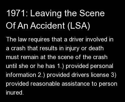 The law requires that a driver involved in a crash that results in injury or death must remain at the scene of the crash unti