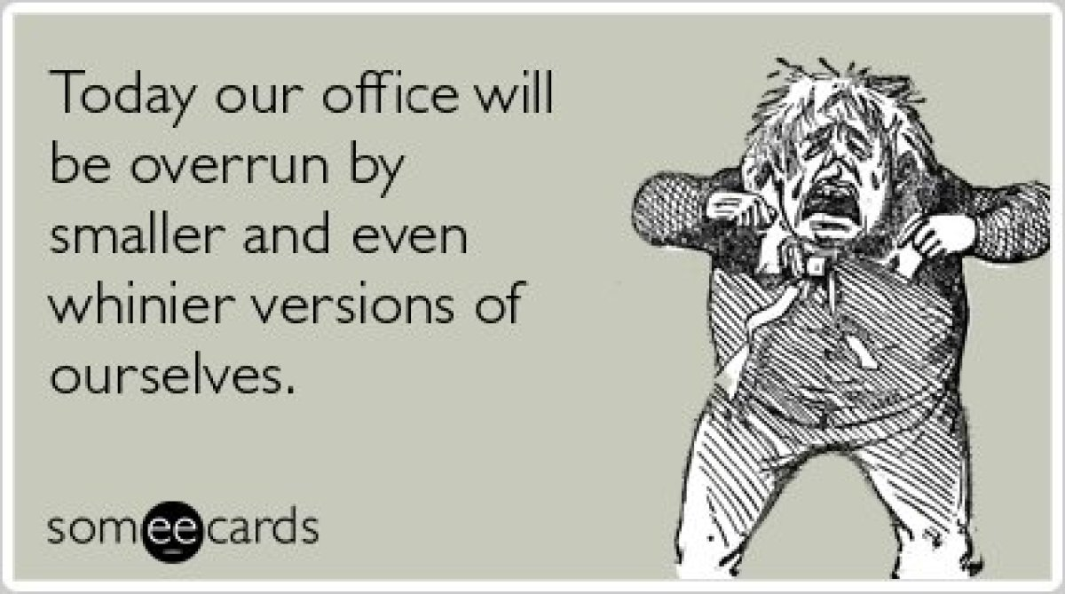 "<a href=""http://www.someecards.com/take-child-to-work-day-cards/children-workplace-whiny-take-kids-to-work-day-funny-ecard"" t"