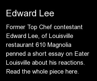 "Former Top Chef contestant Edward Lee, of Louisville restaurant <a href=""http://610magnolia.com/"" target=""_blank"">610 Magnoli"