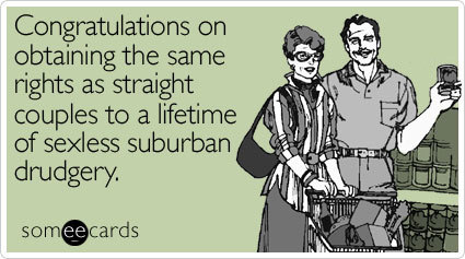 """<a href=""""http://www.someecards.com/lgbt-cards/congratulations-on-obtaining-the-same-rights-as-straight"""" target=""""_blank"""">To se"""