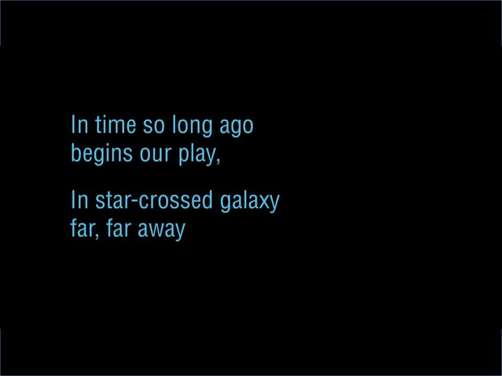 """How to portray the scrolling yellow words that open """"Star Wars""""?  With a Shakespearean sonnet, of course:  Chorus: It is a p"""