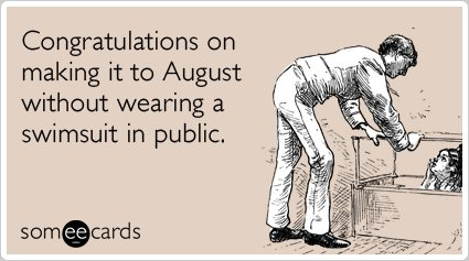 """To send this card, click <a href=""""http://www.someecards.com/seasonal-cards/august-swimsuit-body-beach-summer-funny-ecard"""" tar"""