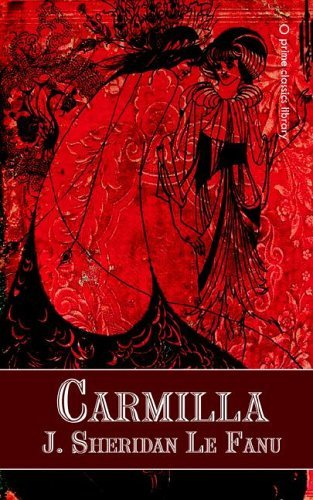 "My first three choices represent the main influences on my own desire to write about vampires, and chief of these is ""Carmill"