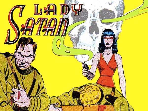 """Many heroines of the WWII era fought the Nazis to preserve freedom and democracy. Lady Satan's motive was revenge. """"Everythin"""