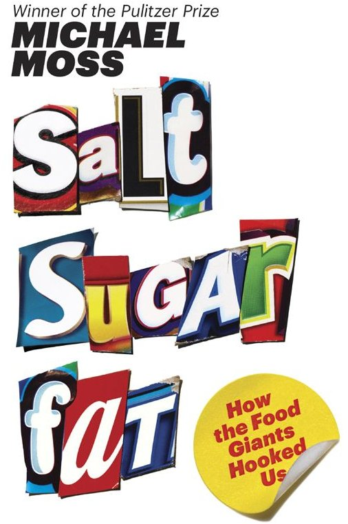 "If you read one book about food this year, have it be <a href=""http://www.amazon.com/Salt-Sugar-Fat-Giants-ebook/dp/B00985E3U"