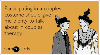 "<strong>To send this card, <a href=""http://www.someecards.com/halloween-cards/couples-costume-therapy-funny-ecard"" target=""_b"