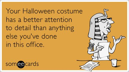 "<strong>To send this card, <a href=""http://www.someecards.com/halloween-cards/office-costume-attention-to-detail-funny-ecard"""