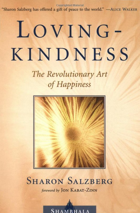 "<a href=""http://www.amazon.com/Lovingkindness-Revolutionary-Happiness-Shambhala-Classics/dp/157062903X"" target=""_blank"">Lovin"