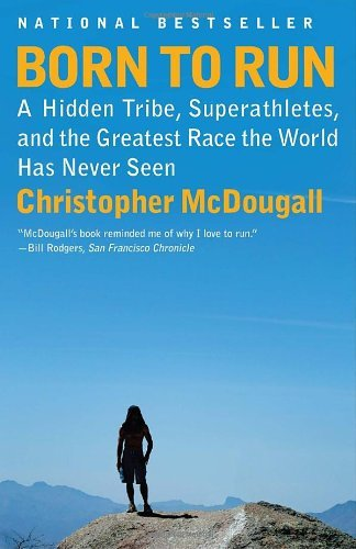<strong>Title:</strong> <em>Born To Run: A Hidden Tribe, Superathletes, and the Greatest Race the World Has Never Seen</em>