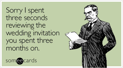 "To send it go <a href=""http://www.someecards.com/wedding-cards/sorry-i-spent-three-seconds-reviewing"" target=""_blank"">here</a"