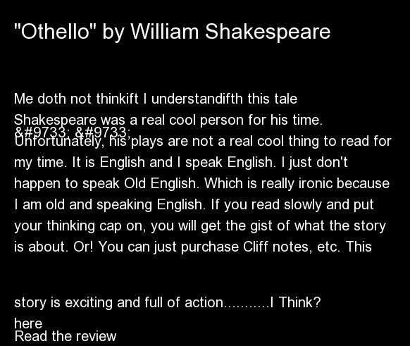 <br><strong>Me doth not thinkift I understandifth this tale</strong><br><br> ★ ★  <br><br> Shakespeare was a real