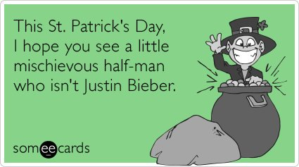 """To send this card, go <a href=""""http://www.someecards.com/st-patricks-day-cards/st-patricks-day-justin-bieber-leprechaun-funny"""