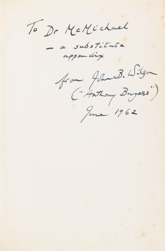"Inscription reads: ""To Dr. McMichael – A substitute appendix from John B. Wilson ('Anthony Burgess') June 1962.""    As the le"
