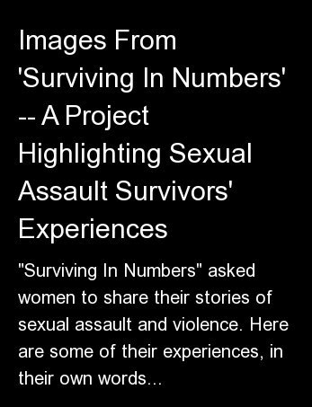 """Surviving In Numbers"" asked women to share their stories of sexual assault and violence. Here are some of their experiences,"