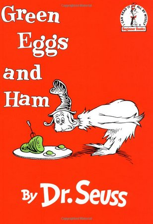 <em>Green Eggs and Ham</em>, by Dr. Seuss