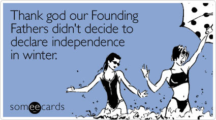 """To send this card, go <a href=""""http://www.someecards.com/independence-day-cards/thank-god-our-founding-fathers-didnt"""" target="""