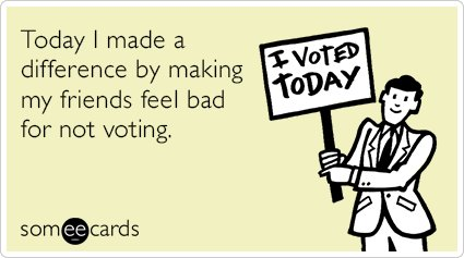 """To send this card, go <a href=""""http://www.someecards.com/somewhat-topical-cards/today-difference-making-friends-feel-bad-voti"""